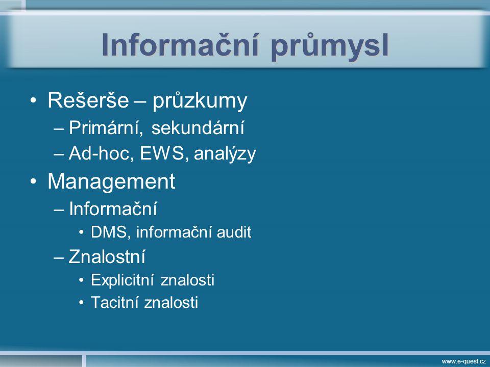 www.e-quest.cz 3 etapy CI 60-70s –sbírání dat, která slouží zejména k základnímu informování a částečně k podpoře taktické činnosti –jen málo je tato činnost napojena na rozhodovací procesy –neprovádí se téměř žádná analýza