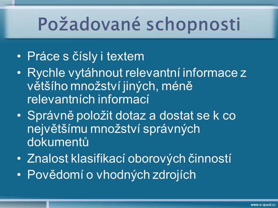 www.e-quest.cz Analýza informací NEJDŮLEŽITĚJŠÍ mnoho metod, např.