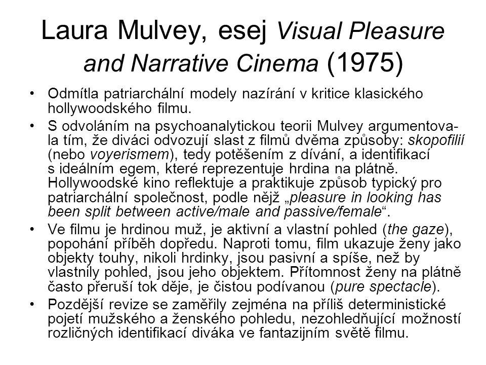 Laura Mulvey, esej Visual Pleasure and Narrative Cinema (1975) Odmítla patriarchální modely nazírání v kritice klasického hollywoodského filmu.