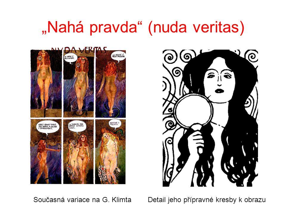 """Nahá pravda (nuda veritas) Současná variace na G. Klimta Detail jeho přípravné kresby k obrazu"