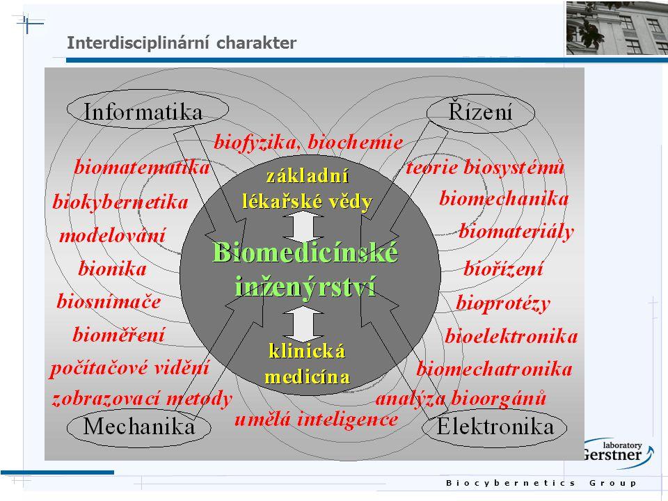 B i o c y b e r n e t i c s G r o u p Oblasti biomedicínského inženýrství  aplikace inženýrské systémové analýzy (fyziologické modelování, simulace, řízení) na biologické problémy;  detekce, měření a monitorování fyziologických signálů (tj.