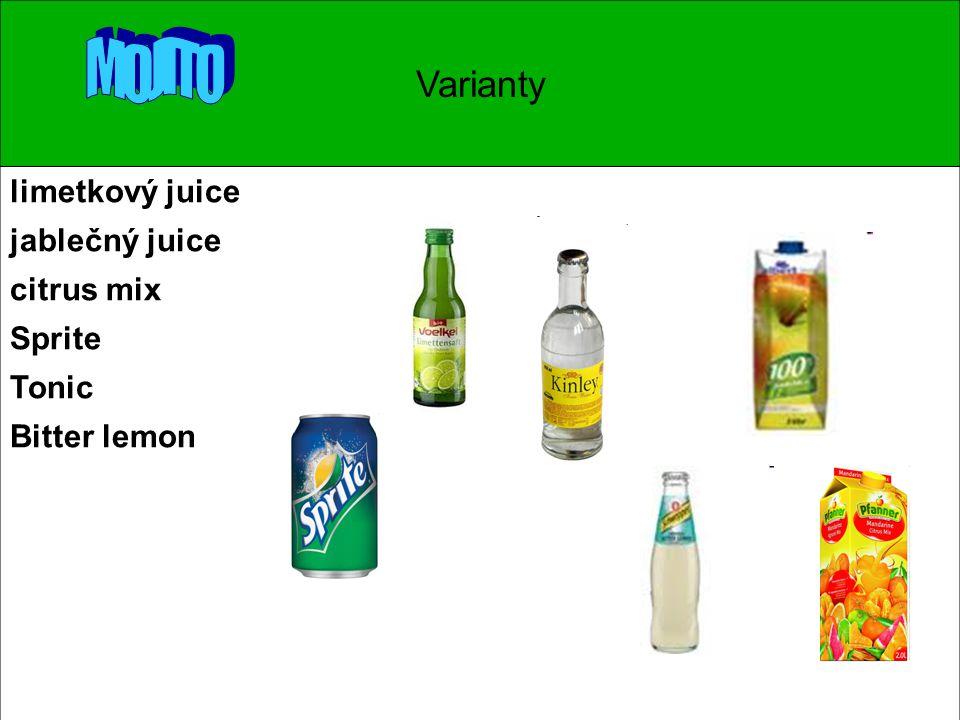 Varianty limetkový juice jablečný juice citrus mix Sprite Tonic Bitter lemon