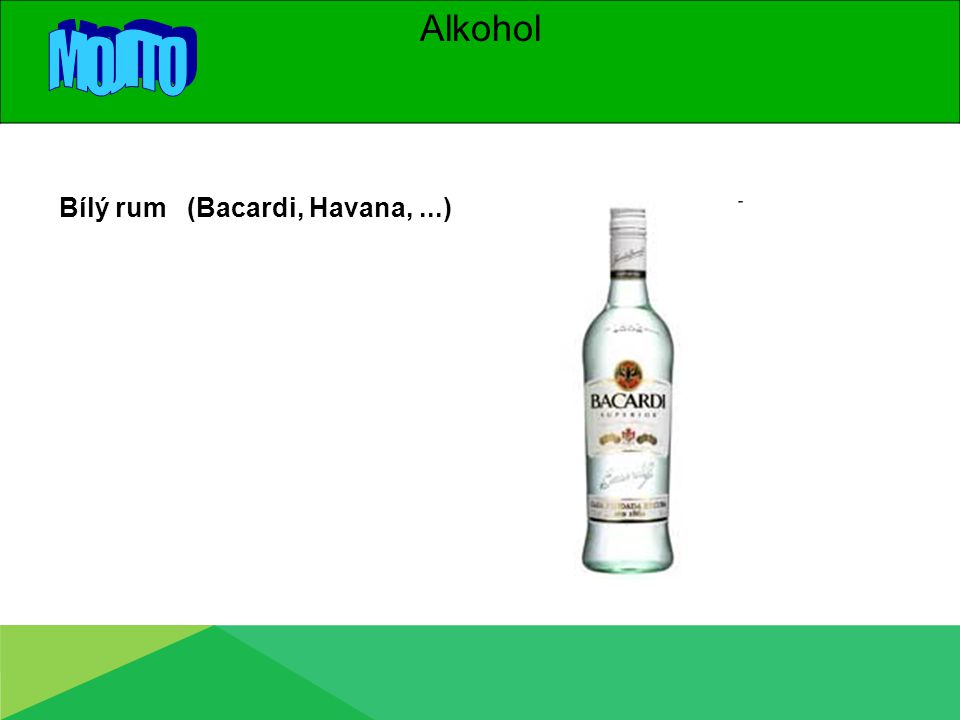 Alkohol Bílý rum (Bacardi, Havana,...)