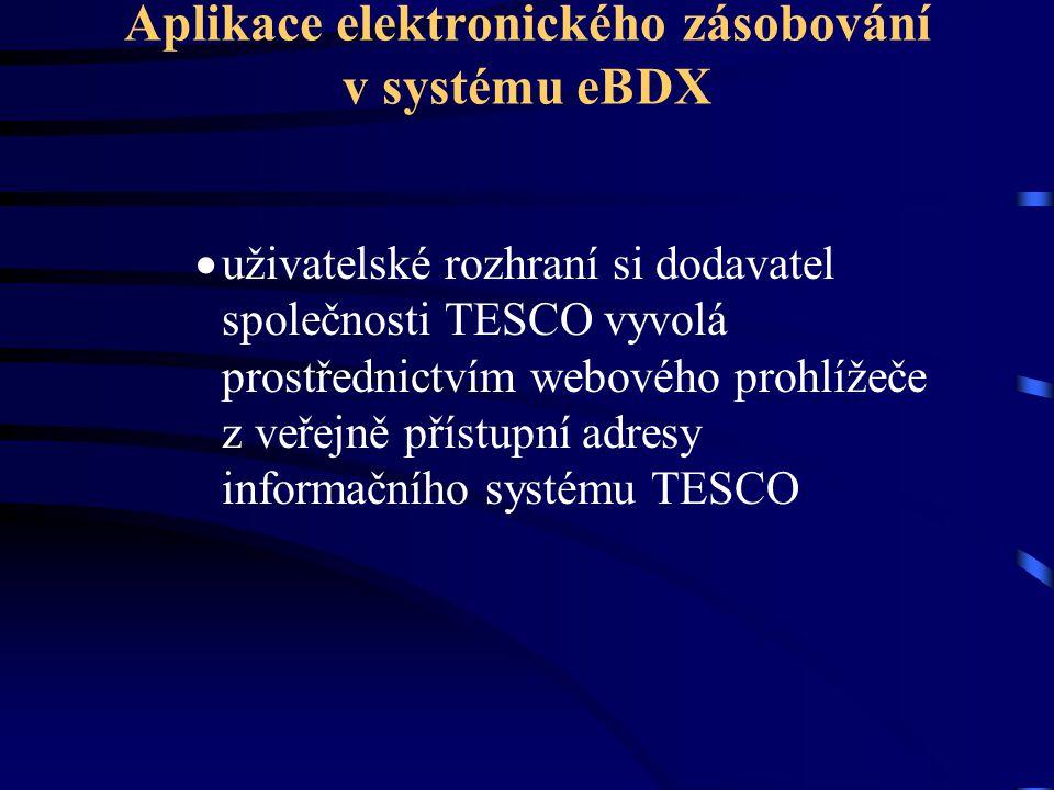 Aplikace elektronického zásobování v systému eBDX  uživatelské rozhraní si dodavatel společnosti TESCO vyvolá prostřednictvím webového prohlížeče z v