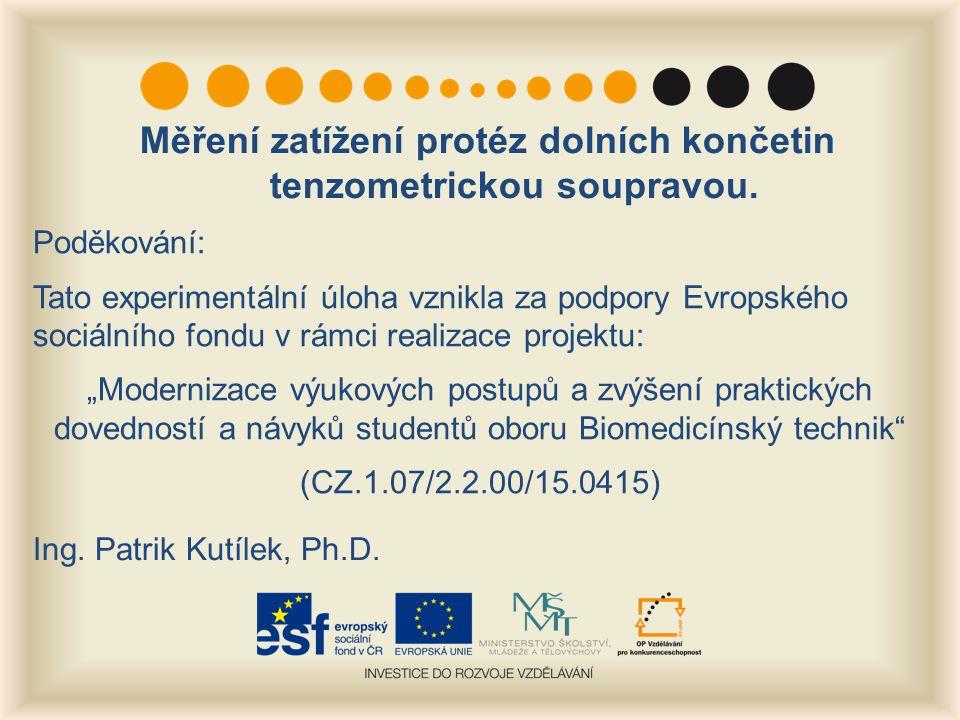 """Poděkování: Tato experimentální úloha vznikla za podpory Evropského sociálního fondu v rámci realizace projektu: """"Modernizace výukových postupů a zvýš"""