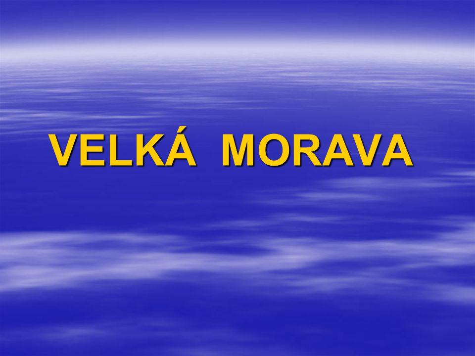 KNÍŽATA : Mojmír I. Rastislav Svatopluk Mojmír II.