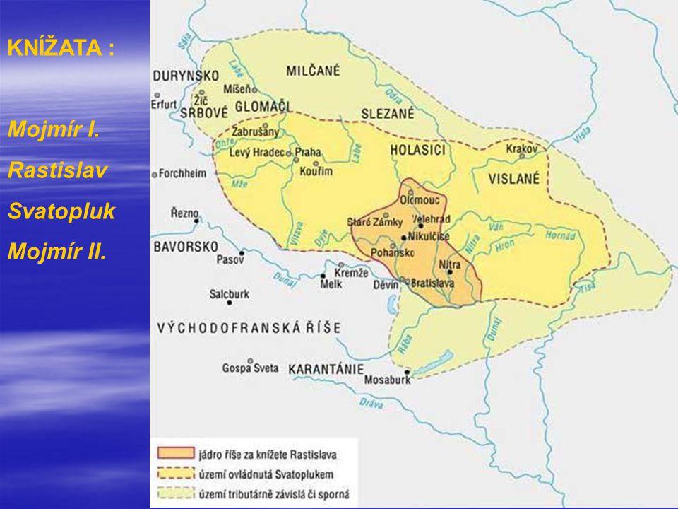 MOJMÍR I.(830-846)MOJMÍR II. (894-907)