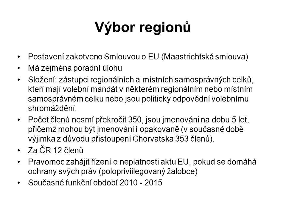 Postavení zakotveno Smlouvou o EU (Maastrichtská smlouva) Má zejména poradní úlohu Složení: zástupci regionálních a místních samosprávných celků, kteří mají volební mandát v některém regionálním nebo místním samosprávném celku nebo jsou politicky odpovědní volebnímu shromáždění.