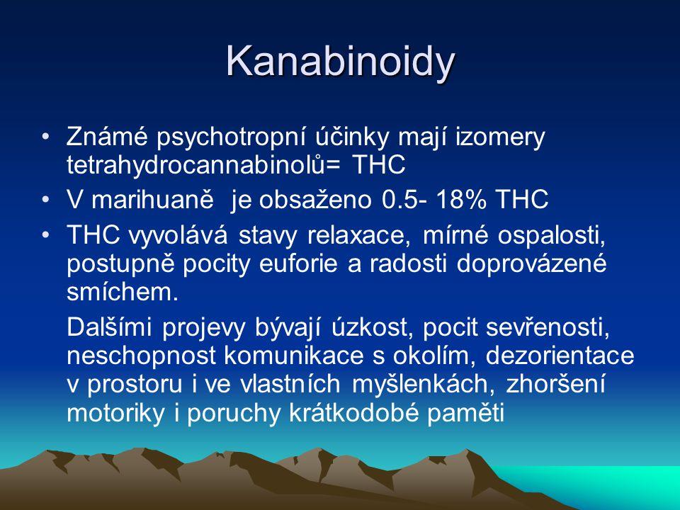 Kanabinoidy Známé psychotropní účinky mají izomery tetrahydrocannabinolů= THC V marihuaně je obsaženo 0.5- 18% THC THC vyvolává stavy relaxace, mírné
