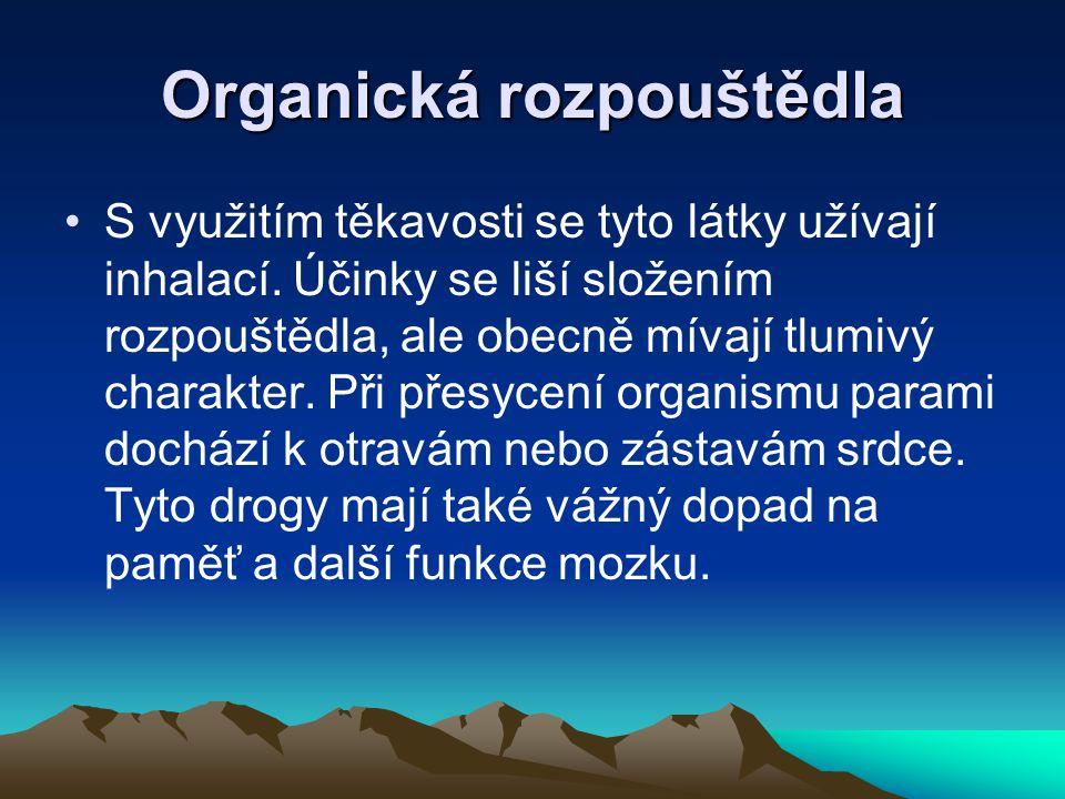Organická rozpouštědla S využitím těkavosti se tyto látky užívají inhalací. Účinky se liší složením rozpouštědla, ale obecně mívají tlumivý charakter.