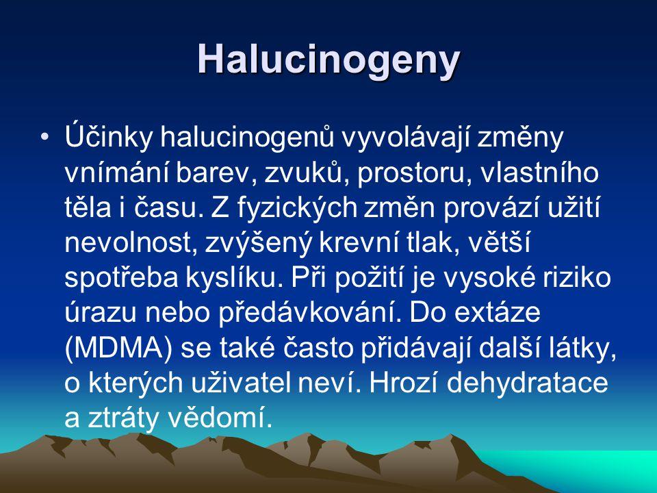 Halucinogeny Účinky halucinogenů vyvolávají změny vnímání barev, zvuků, prostoru, vlastního těla i času. Z fyzických změn provází užití nevolnost, zvý