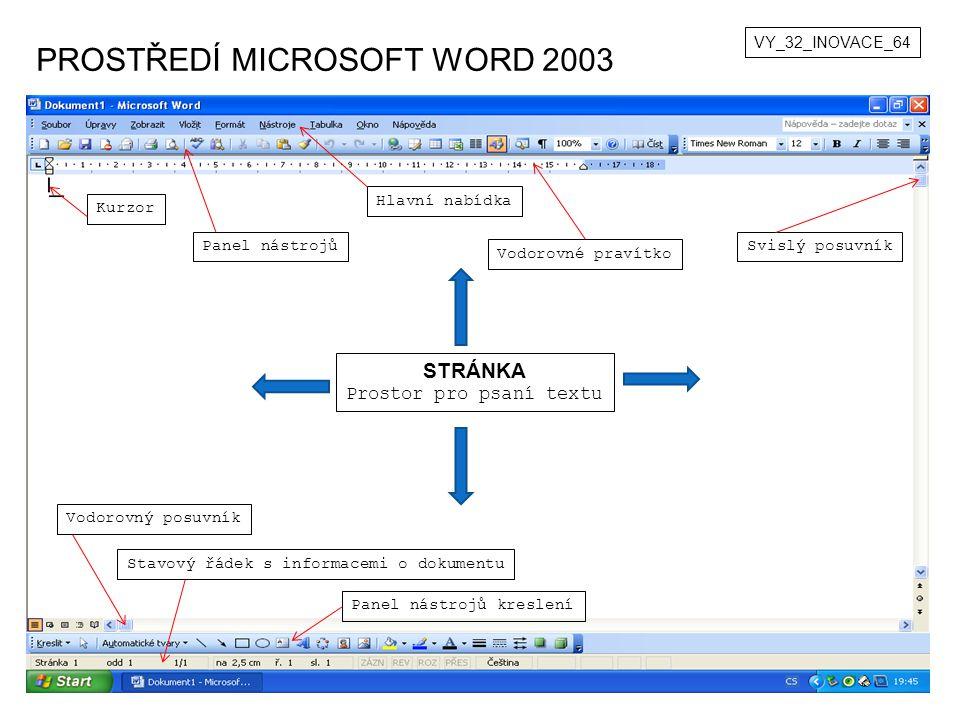 ÚKOL VY_32_INOVACE_64 1.Na svém počítači otevři textový editor Word 2003.