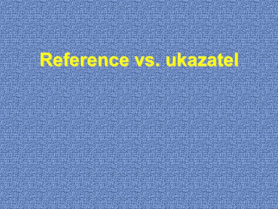Reference vs. ukazatel