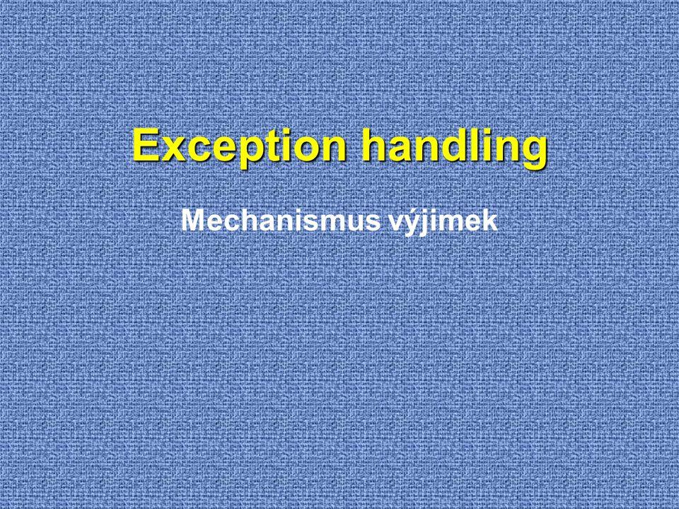 Exception handling Mechanismus výjimek