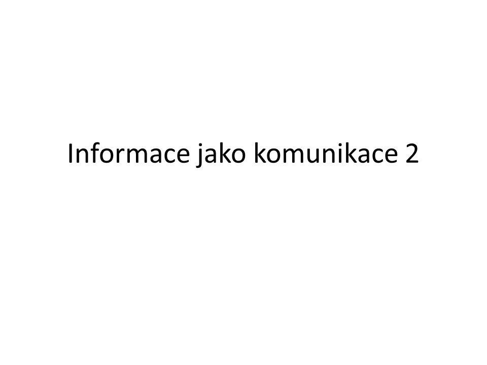 Informace jako komunikace 2