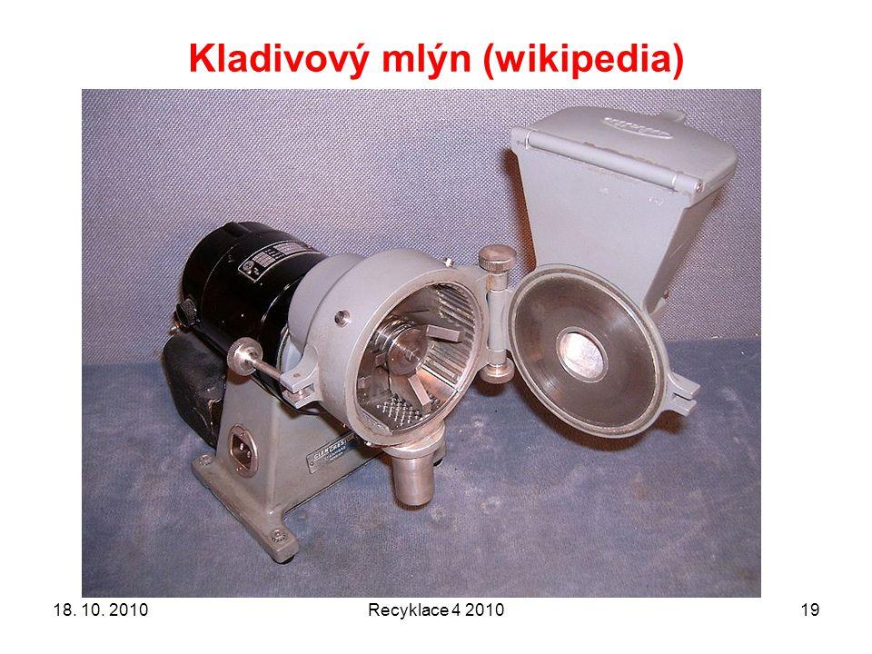 Kladivový mlýn (wikipedia) Recyklace 4 20101918. 10. 2010
