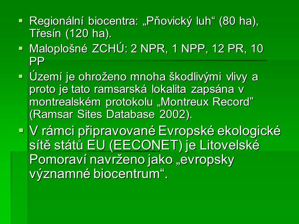 """ Regionální biocentra: """"Pňovický luh"""" (80 ha), Třesín (120 ha).  Maloplošné ZCHÚ: 2 NPR, 1 NPP, 12 PR, 10 PP  Území je ohroženo mnoha škodlivými vl"""