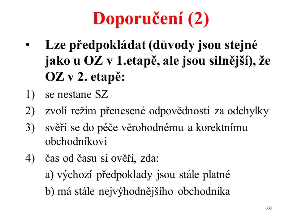 29 Lze předpokládat (důvody jsou stejné jako u OZ v 1.etapě, ale jsou silnější), že OZ v 2.