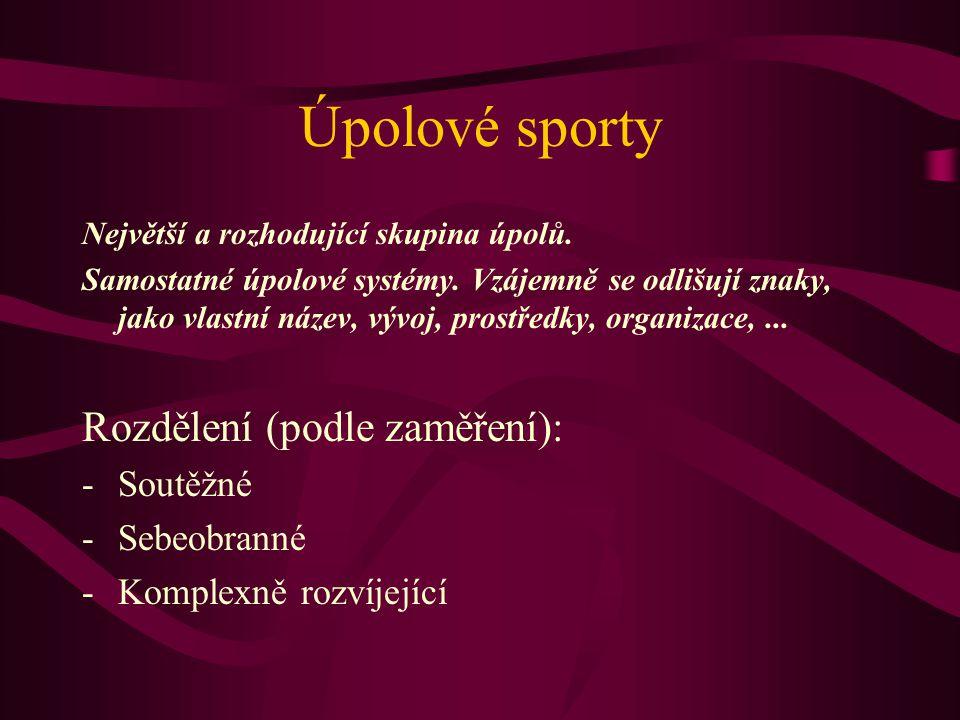 Úpolové sporty Největší a rozhodující skupina úpolů. Samostatné úpolové systémy. Vzájemně se odlišují znaky, jako vlastní název, vývoj, prostředky, or