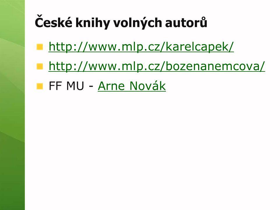České knihy volných autorů http://www.mlp.cz/karelcapek/ http://www.mlp.cz/bozenanemcova/ FF MU - Arne NovákArne Novák