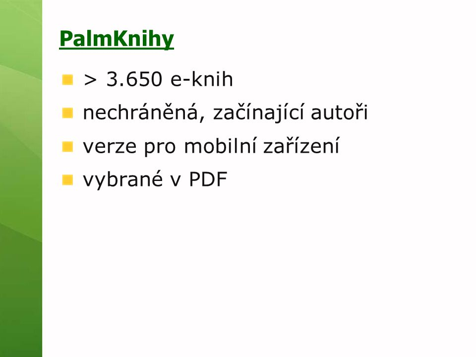 PalmKnihy > 3.650 e-knih nechráněná, začínající autoři verze pro mobilní zařízení vybrané v PDF