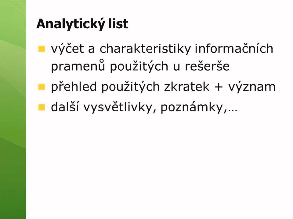 Analytický list výčet a charakteristiky informačních pramenů použitých u rešerše přehled použitých zkratek + význam další vysvětlivky, poznámky,…