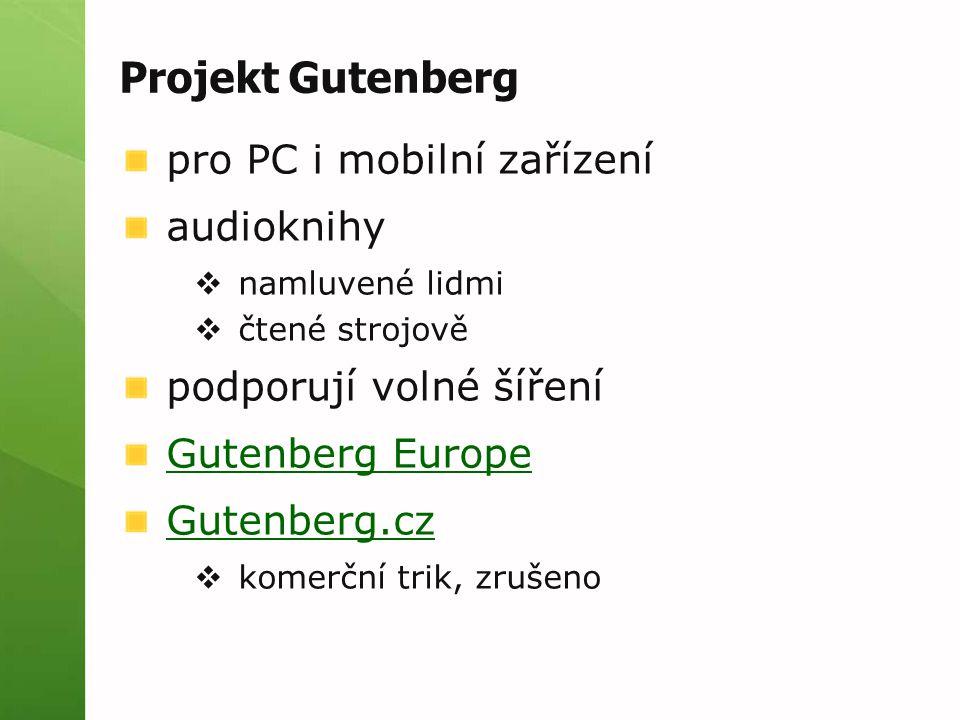 Projekt Gutenberg pro PC i mobilní zařízení audioknihy  namluvené lidmi  čtené strojově podporují volné šíření Gutenberg Europe Gutenberg.cz  komer