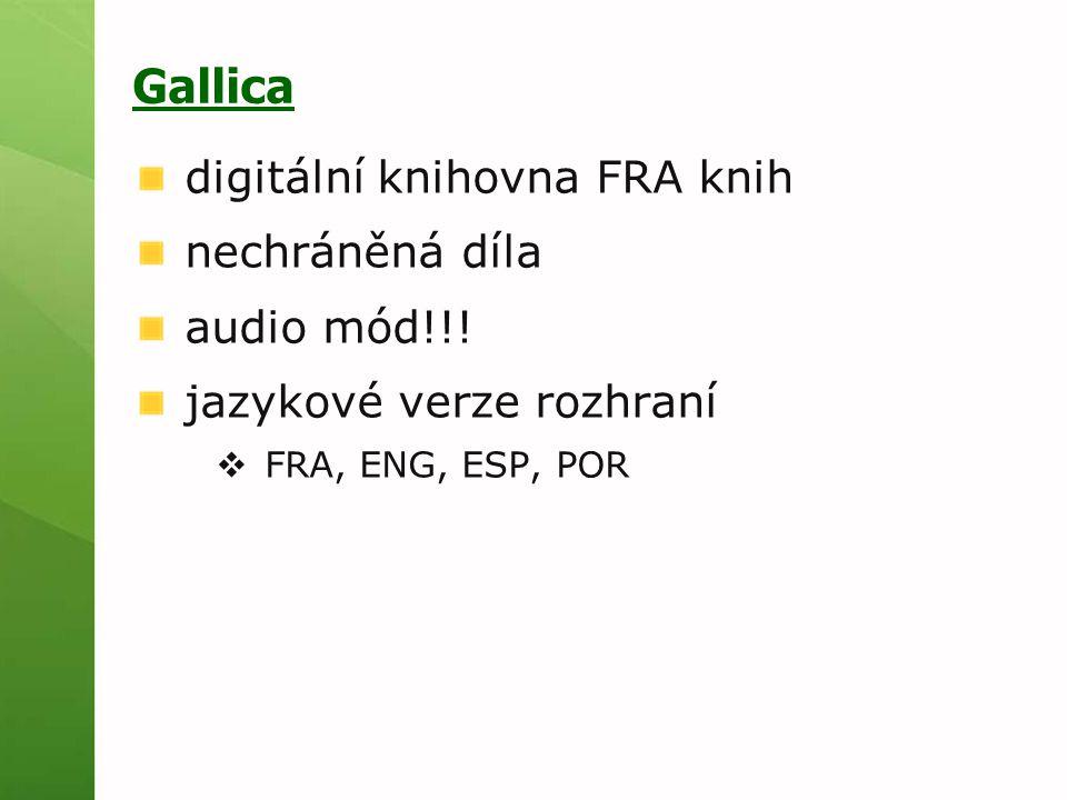 Gallica digitální knihovna FRA knih nechráněná díla audio mód!!! jazykové verze rozhraní  FRA, ENG, ESP, POR