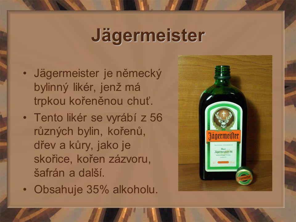 Jägermeister Jägermeister je německý bylinný likér, jenž má trpkou kořeněnou chuť. Tento likér se vyrábí z 56 různých bylin, kořenů, dřev a kůry, jako