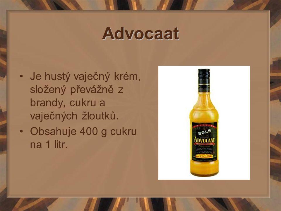 Advocaat Je hustý vaječný krém, složený převážně z brandy, cukru a vaječných žloutků. Obsahuje 400 g cukru na 1 litr.