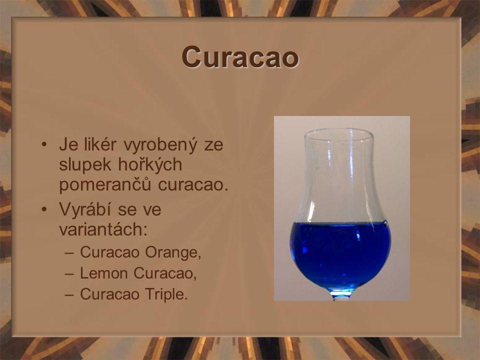 Curacao Je likér vyrobený ze slupek hořkých pomerančů curacao. Vyrábí se ve variantách: –Curacao Orange, –Lemon Curacao, –Curacao Triple.