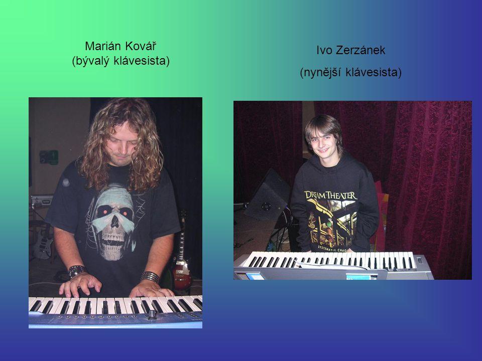 Ivo Zerzánek (nynější klávesista) Marián Kovář (bývalý klávesista)