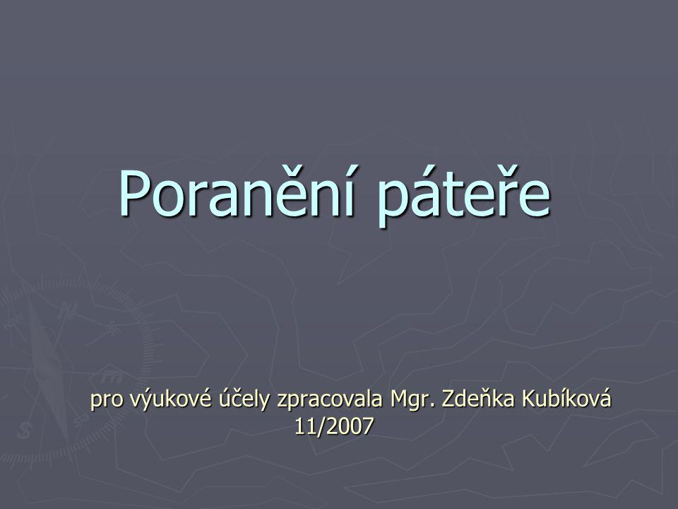 Poranění páteře pro výukové účely zpracovala Mgr. Zdeňka Kubíková 11/2007