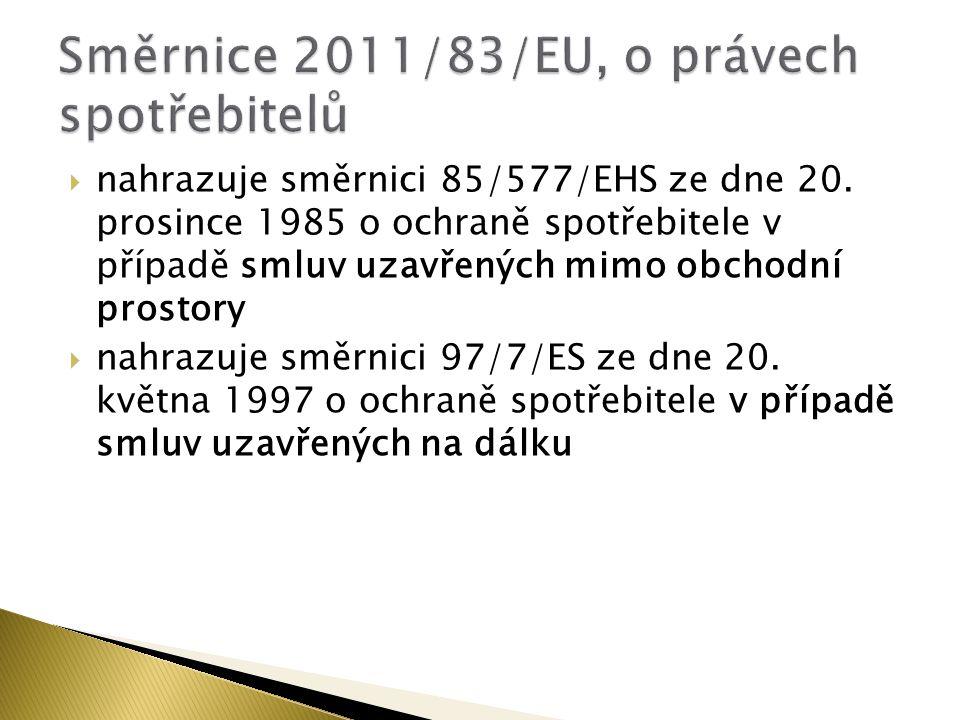  nahrazuje směrnici 85/577/EHS ze dne 20.