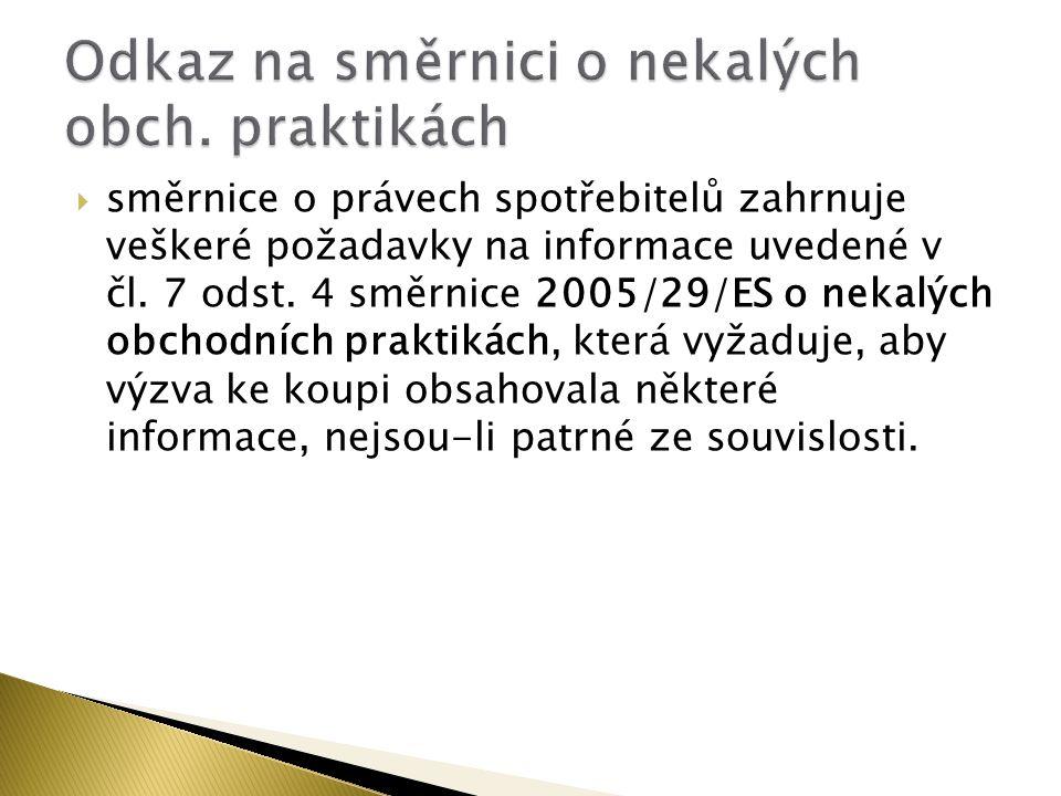  směrnice o právech spotřebitelů zahrnuje veškeré požadavky na informace uvedené v čl.