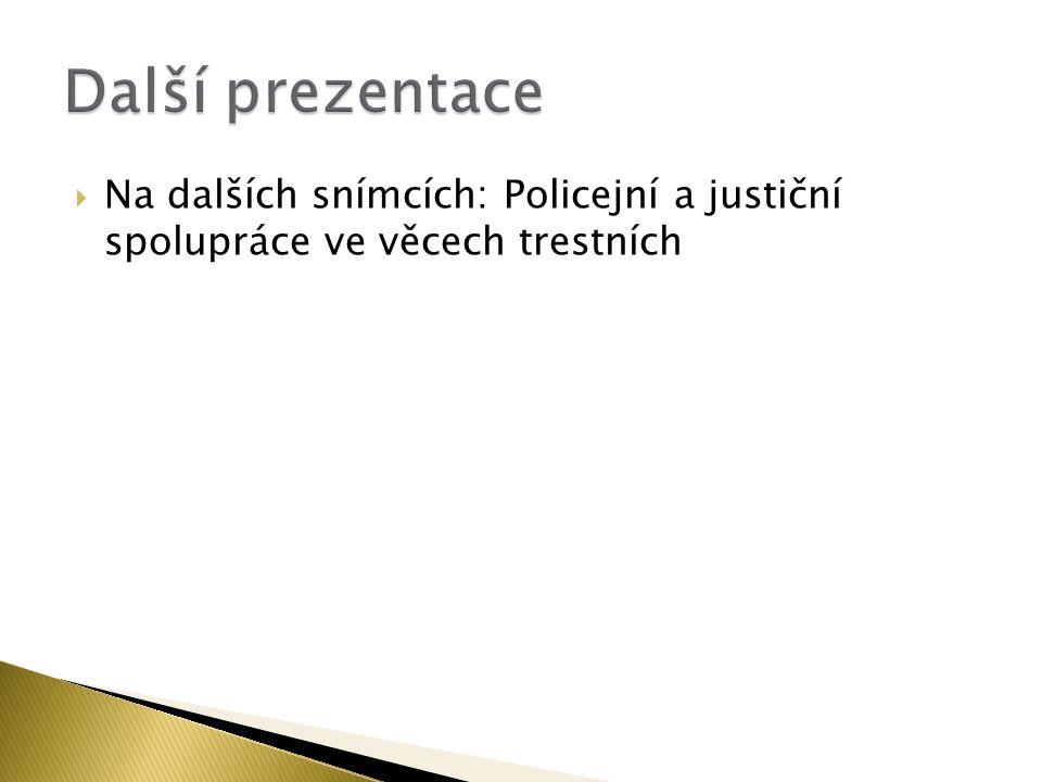  Na dalších snímcích: Policejní a justiční spolupráce ve věcech trestních