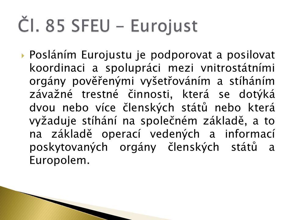  a) zahájení trestních vyšetřování a navrhování zahájení stíhání, která vedou příslušné vnitrostátní orgány, zejména pokud jde o trestné činy proti finančním zájmům Unie;  b) koordinaci vyšetřování a stíhání uvedených v písmeni a);  c) posílení justiční spolupráce, včetně řešení střetů příslušností a úzké spolupráce s Evropskou soudní sítí.
