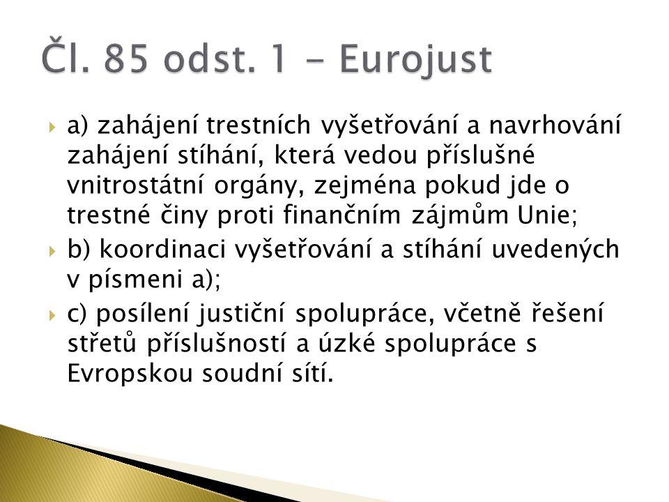  Posláním Europolu je podporovat a posilovat činnost policejních orgánů a jiných donucovacích orgánů členských států, jakož i jejich vzájemnou spolupráci při předcházení závažné trestné činnosti dotýkající se dvou nebo více členských států, terorismu a těm formám trestné činnosti, které se dotýkají společného zájmu, jenž je předmětem některé politiky Unie, a při boji proti takové trestné činnosti.