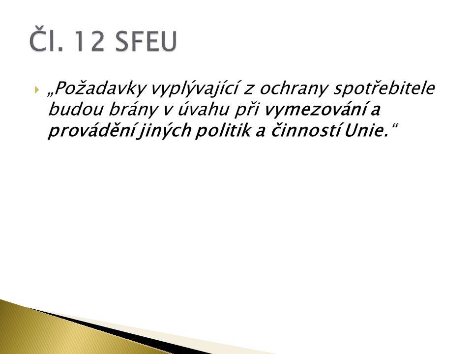 HLAVA XV OCHRANA SPOTŘEBITELE Článek 169 (bývalý článek 153 Smlouvy o ES) 1.