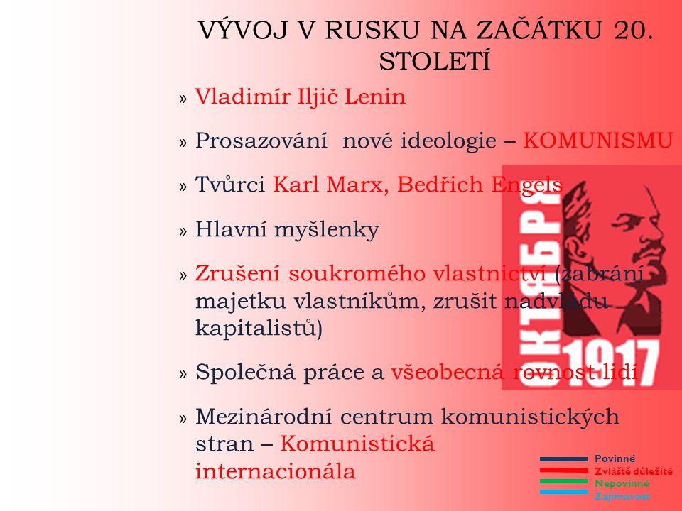 Povinné Zvláště důležité Nepovinné Zajímavost VÝVOJ V RUSKU NA ZAČÁTKU 20. STOLETÍ » Vladimír Iljič Lenin » Prosazování nové ideologie – KOMUNISMU » T