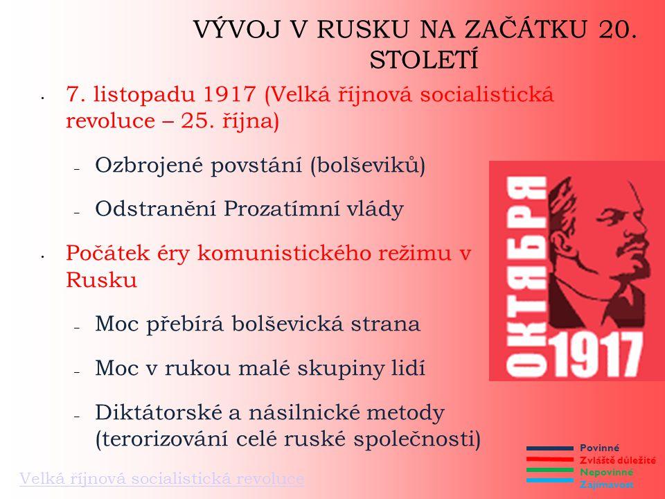 Povinné Zvláště důležité Nepovinné Zajímavost VÝVOJ V RUSKU NA ZAČÁTKU 20. STOLETÍ 7. listopadu 1917 (Velká říjnová socialistická revoluce – 25. října