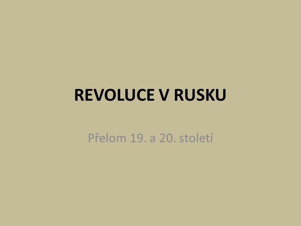 REVOLUCE V RUSKU Přelom 19. a 20. století