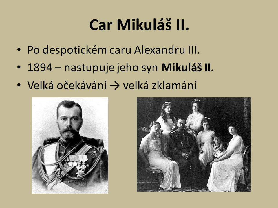 Car Mikuláš II.Po despotickém caru Alexandru III.