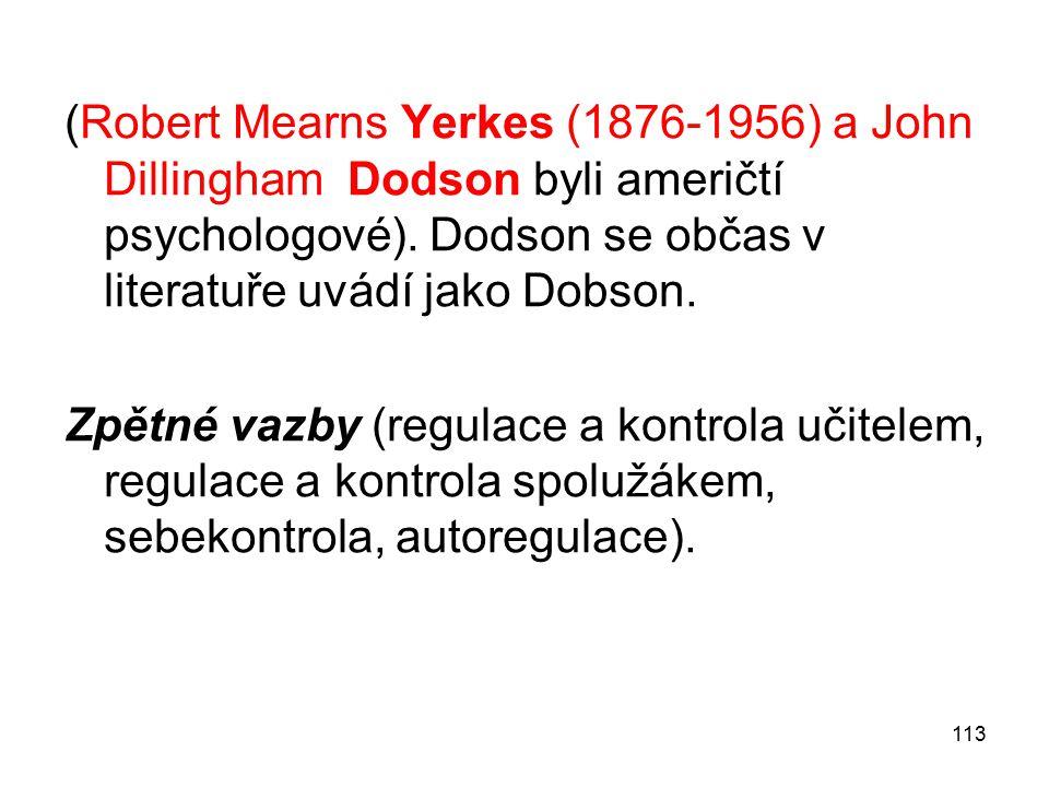113 (Robert Mearns Yerkes (1876-1956) a John Dillingham Dodson byli američtí psychologové).