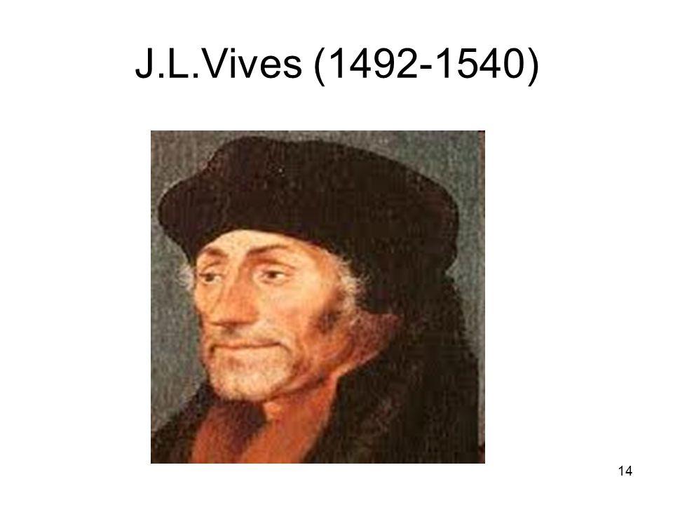 14 J.L.Vives (1492-1540)