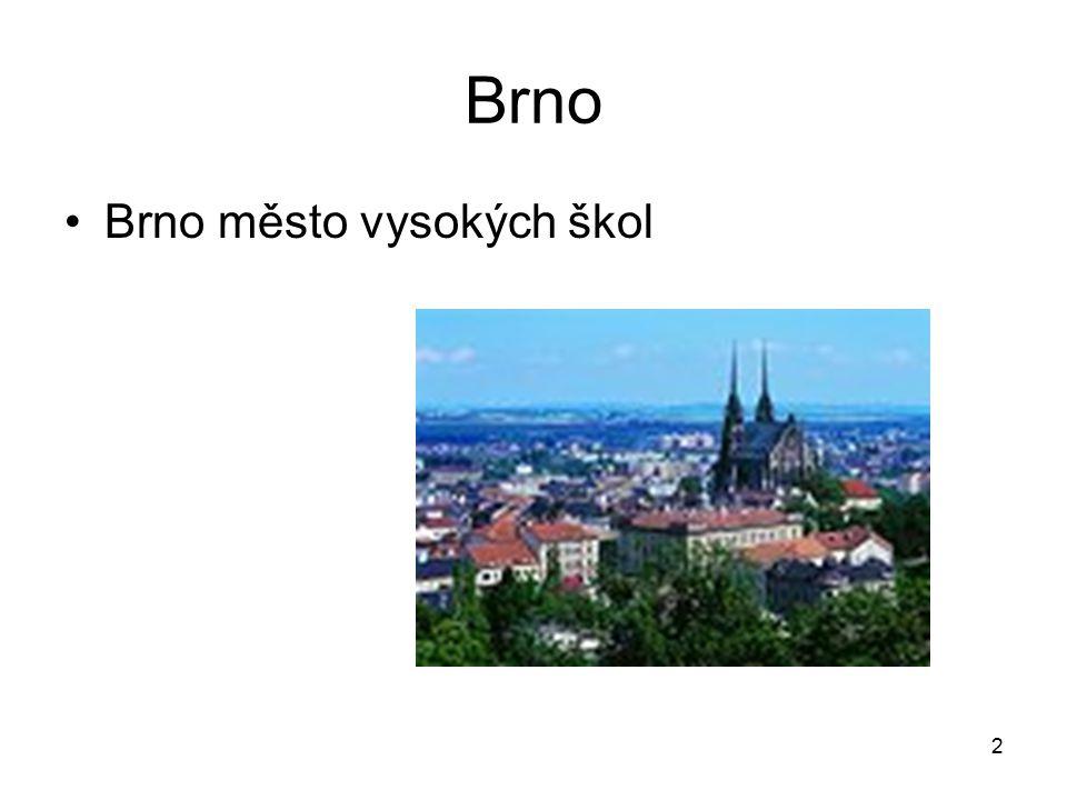 2 Brno Brno město vysokých škol