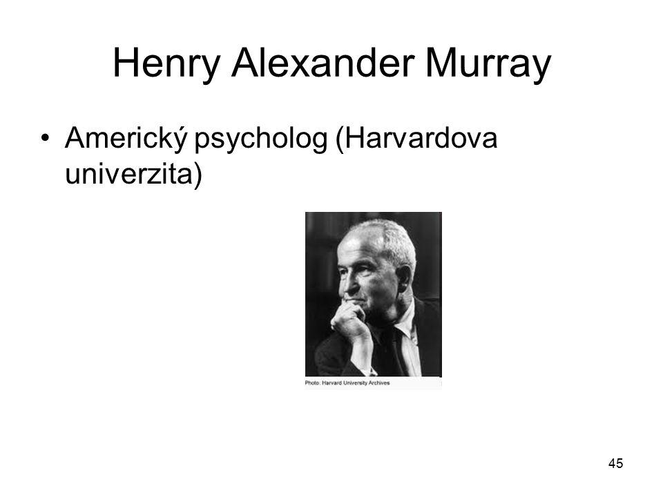 45 Henry Alexander Murray Americký psycholog (Harvardova univerzita)
