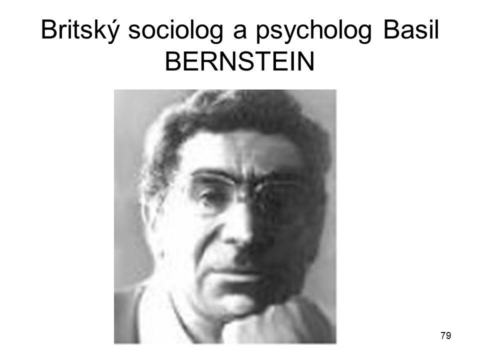 79 Britský sociolog a psycholog Basil BERNSTEIN