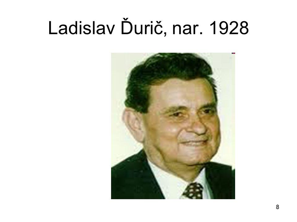 8 Ladislav Ďurič, nar. 1928