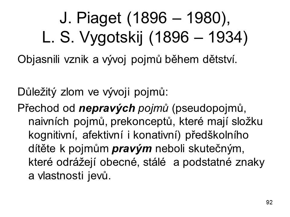 92 J.Piaget (1896 – 1980), L. S.